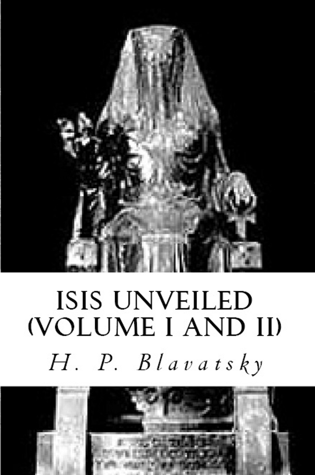 Isis Unveiled By: H.P. Blavatsky