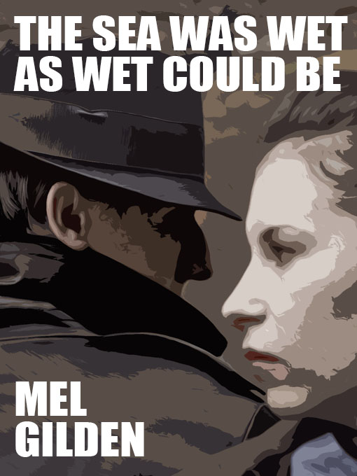 The Sea Was Wet as Wet Could Be: A Cronyn & Justice Fantasy Mystery By: Mel Gilden