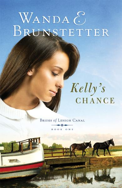 Kelly's Chance By: Wanda E. Brunstetter