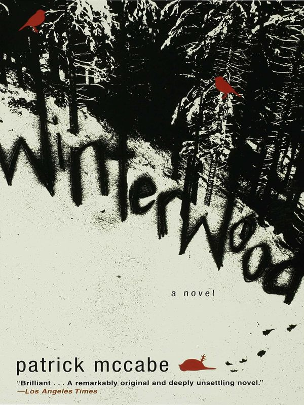 Winterwood: A Novel By: Patrick McCabe