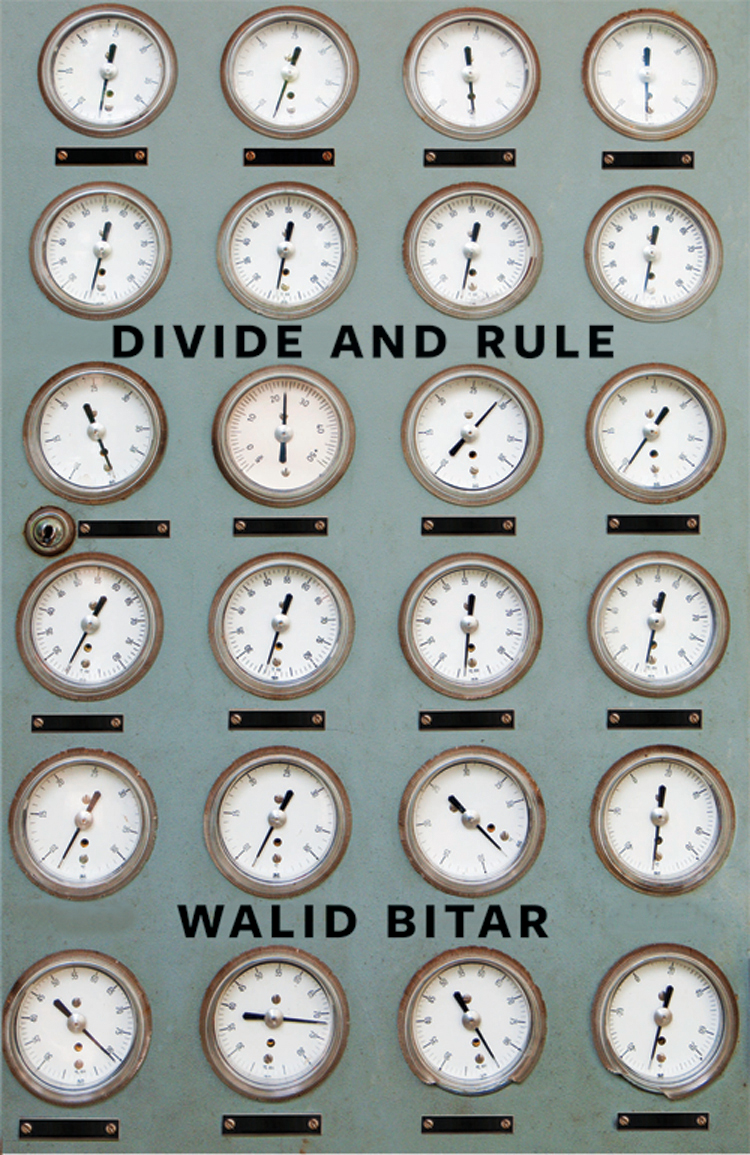 Divide and Rule By: Walid Bitar