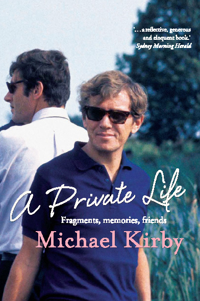 A Private Life: Fragments, memories, friends By: Michael Kirby