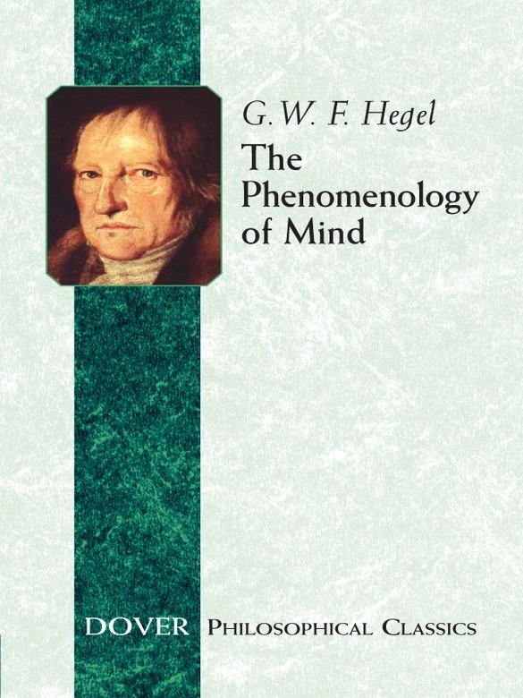 The Phenomenology of Mind By: G. W. F. Hegel