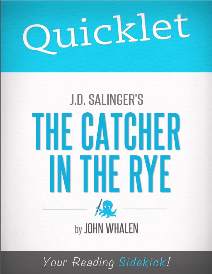 Quicklet on J.D. Salinger's The Catcher in the Rye By: John Whalen