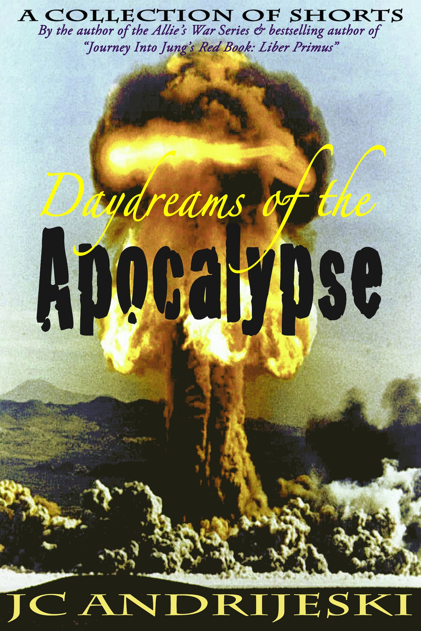 Daydreams of the Apocalypse By: JC Andrijeski