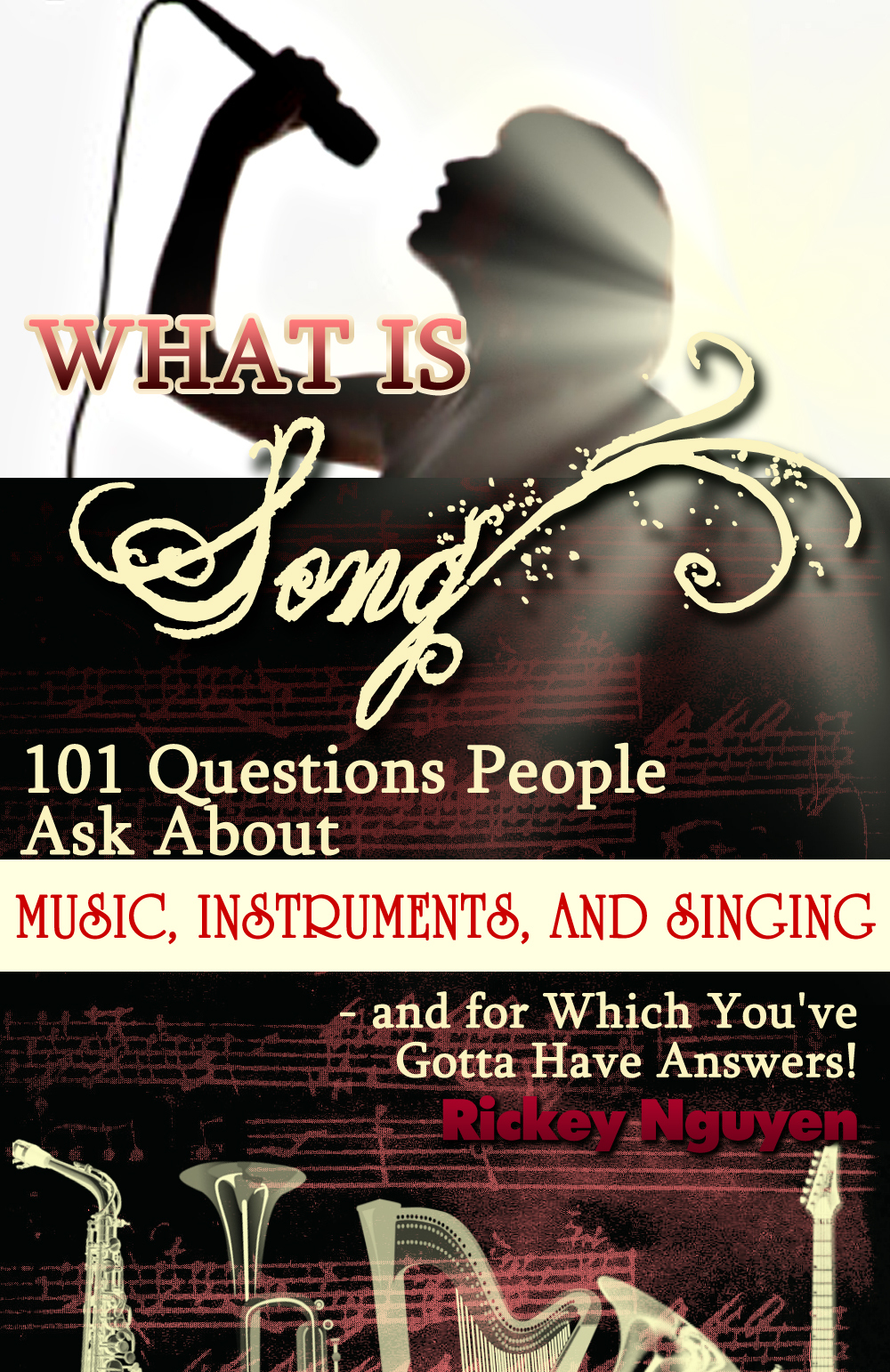 What is Song? 101 Questions People Ask About Music, Instruments and Singing – and for which You've Gotta Have Answers!
