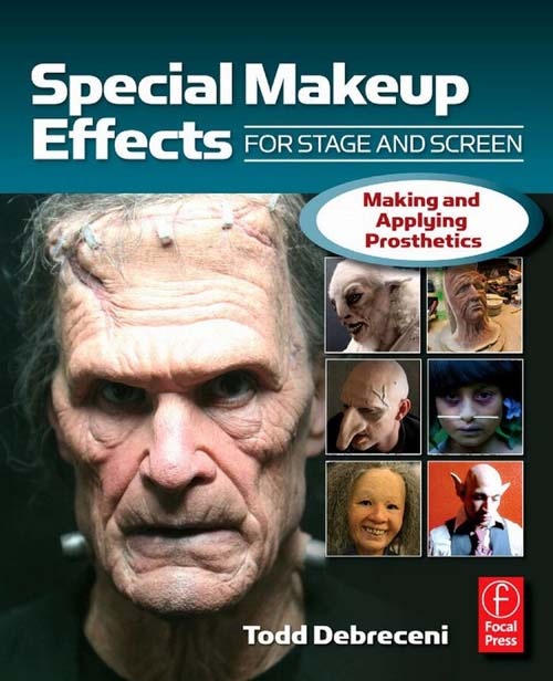 Special Make-up Effects for Stage & Screen By: Todd Debreceni