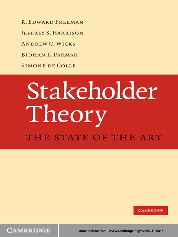 Stakeholder Theory By: Andrew C. Wicks,Bidhan L. Parmar,Jeffrey S. Harrison,R. Edward Freeman,Simone de Colle