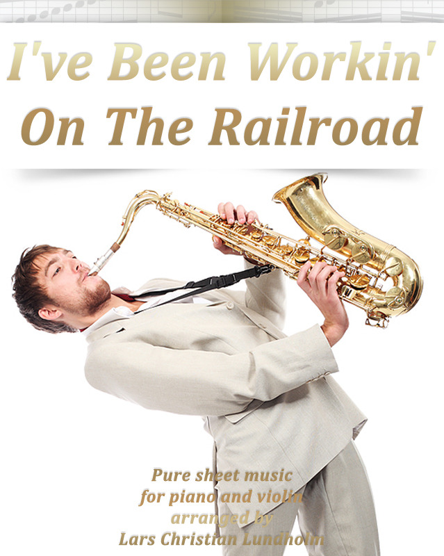 I've Been Working On The Railroad Pure sheet music for piano and violin arranged by Lars Christian L