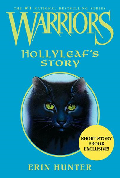 Warriors: Hollyleaf's Story By: Erin Hunter,Wayne McLoughlin