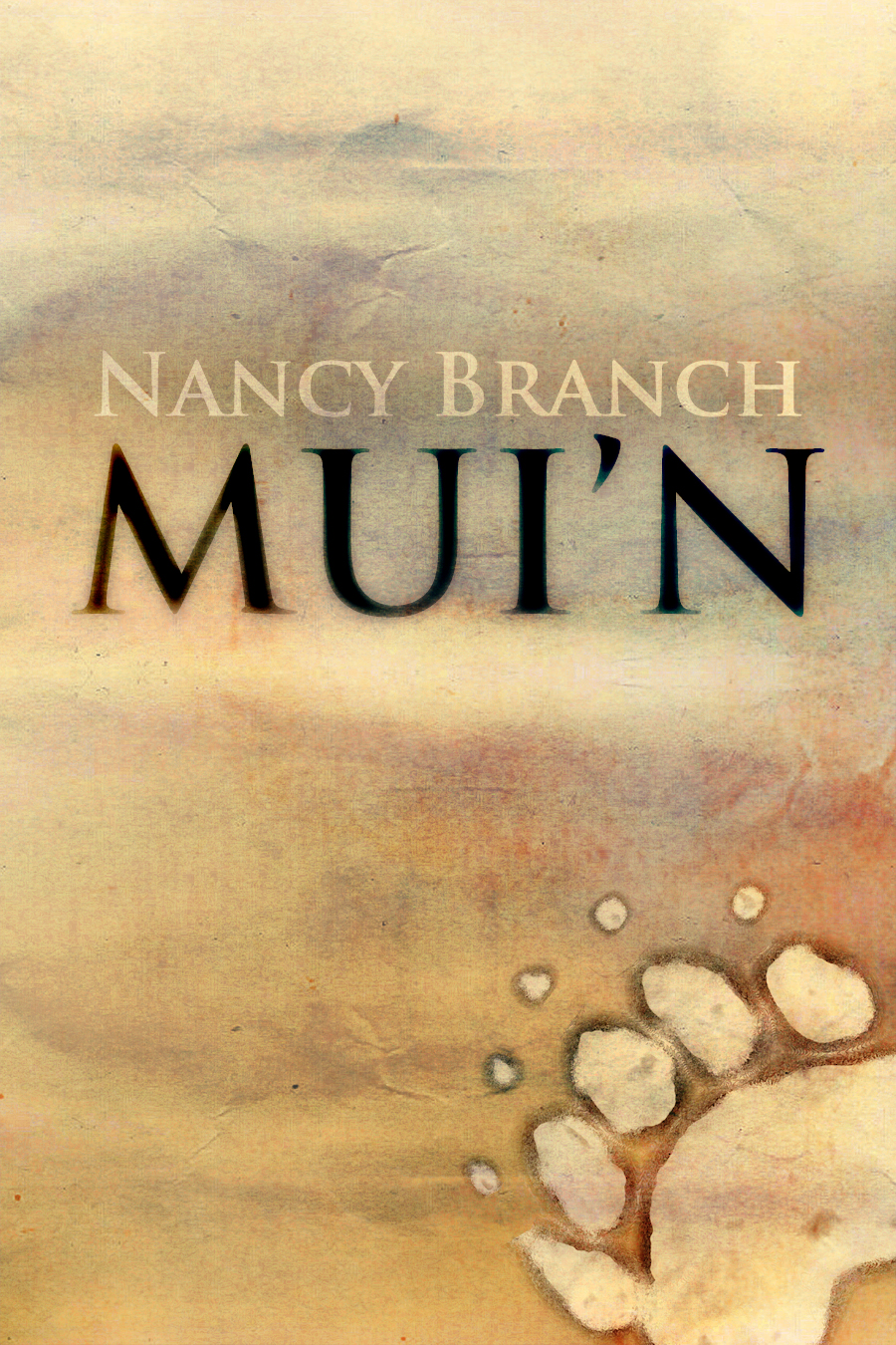Mui`n By: Nancy Branch