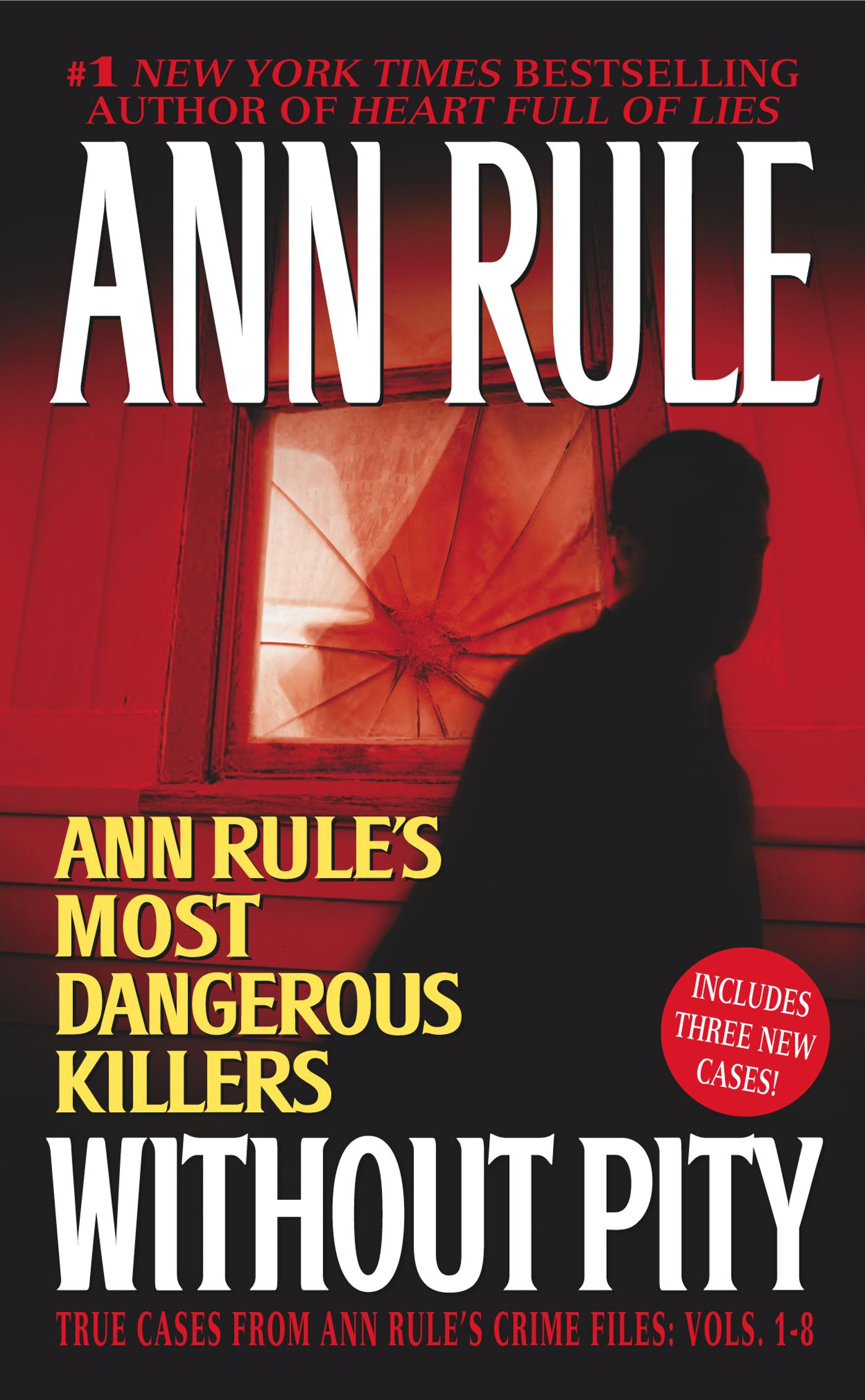 Without Pity: Ann Rule's Most Dangerous Killers Ann Rule's Most Dangerous Killers