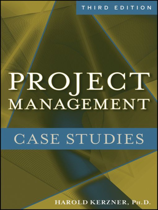 Project Management Case Studies By: Harold Kerzner