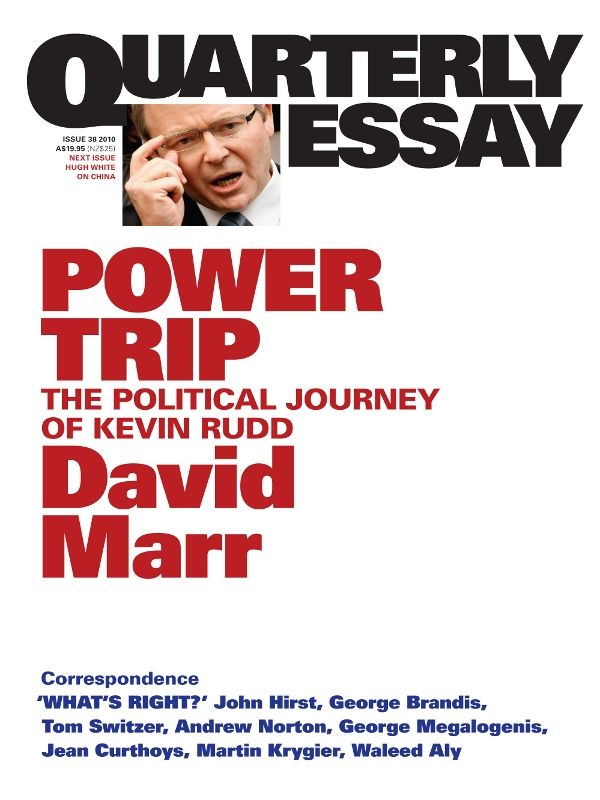 Quarterly Essay 38, Power Trip: The Political Journey Of Kevin Rudd
