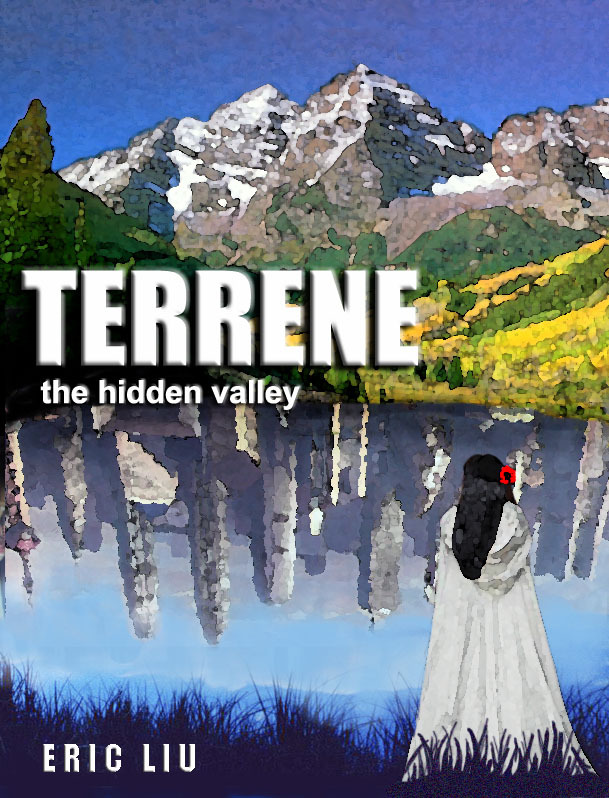Terrene: the Hidden Valley By: Eric Liu