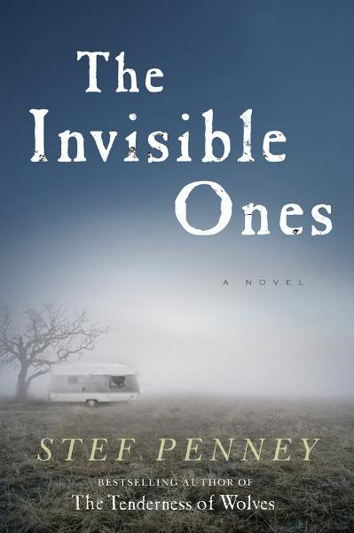 The Invisible Ones By: Stef Penney