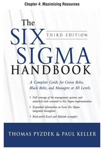 The Six Sigma Handbook, Third Edition, Chapter 4 - Maximizing Resources