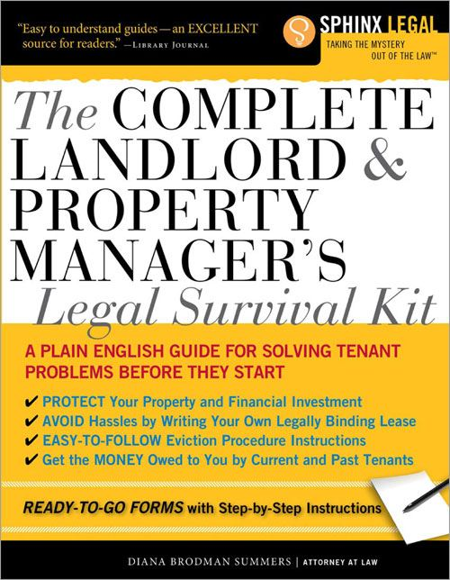 Complete Landlord and Property Manager's Legal Survival Kit By: Diana Brodman Summers