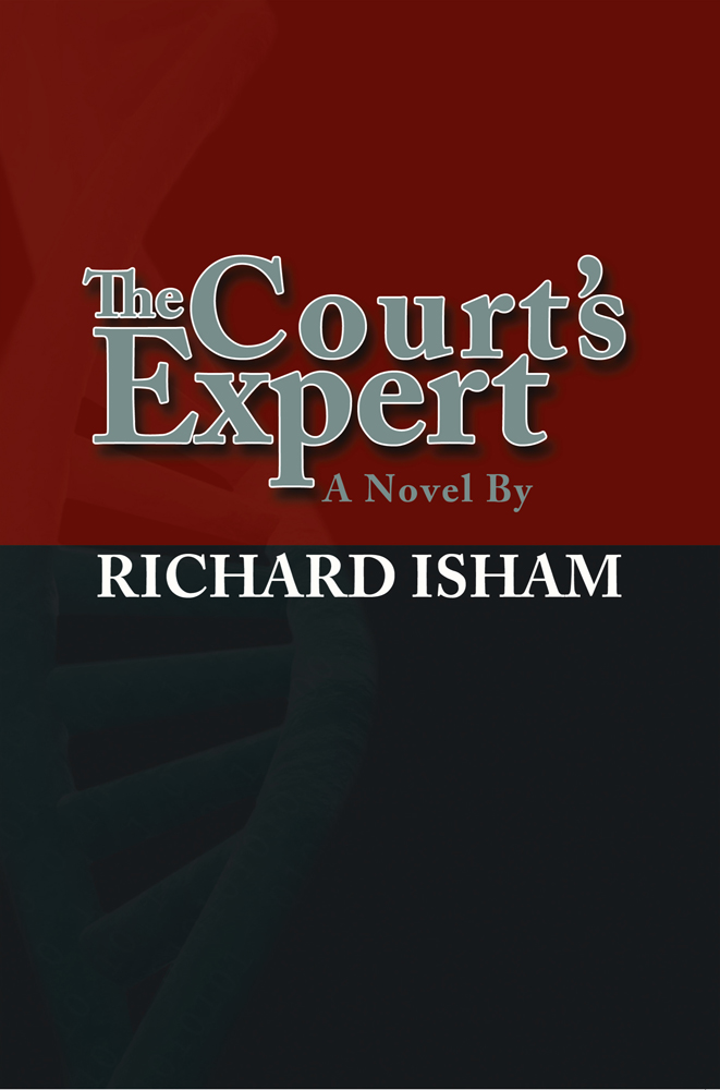 The Court's Expert By: Richard Isham