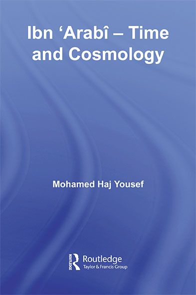 Ibn æArab¯ - Time and Cosmology By: Mohamed Haj Yousef