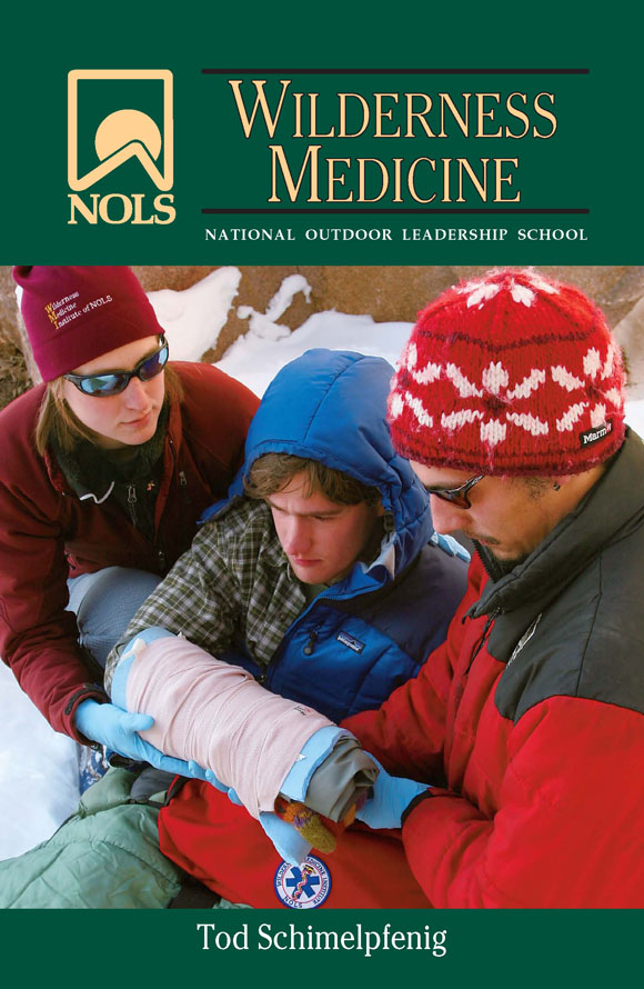 NOLS Wilderness Medicine 4th Edition By: Tod Schimelpfenig