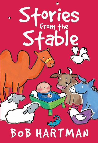 Stories from the Stable By: Bob Hartman
