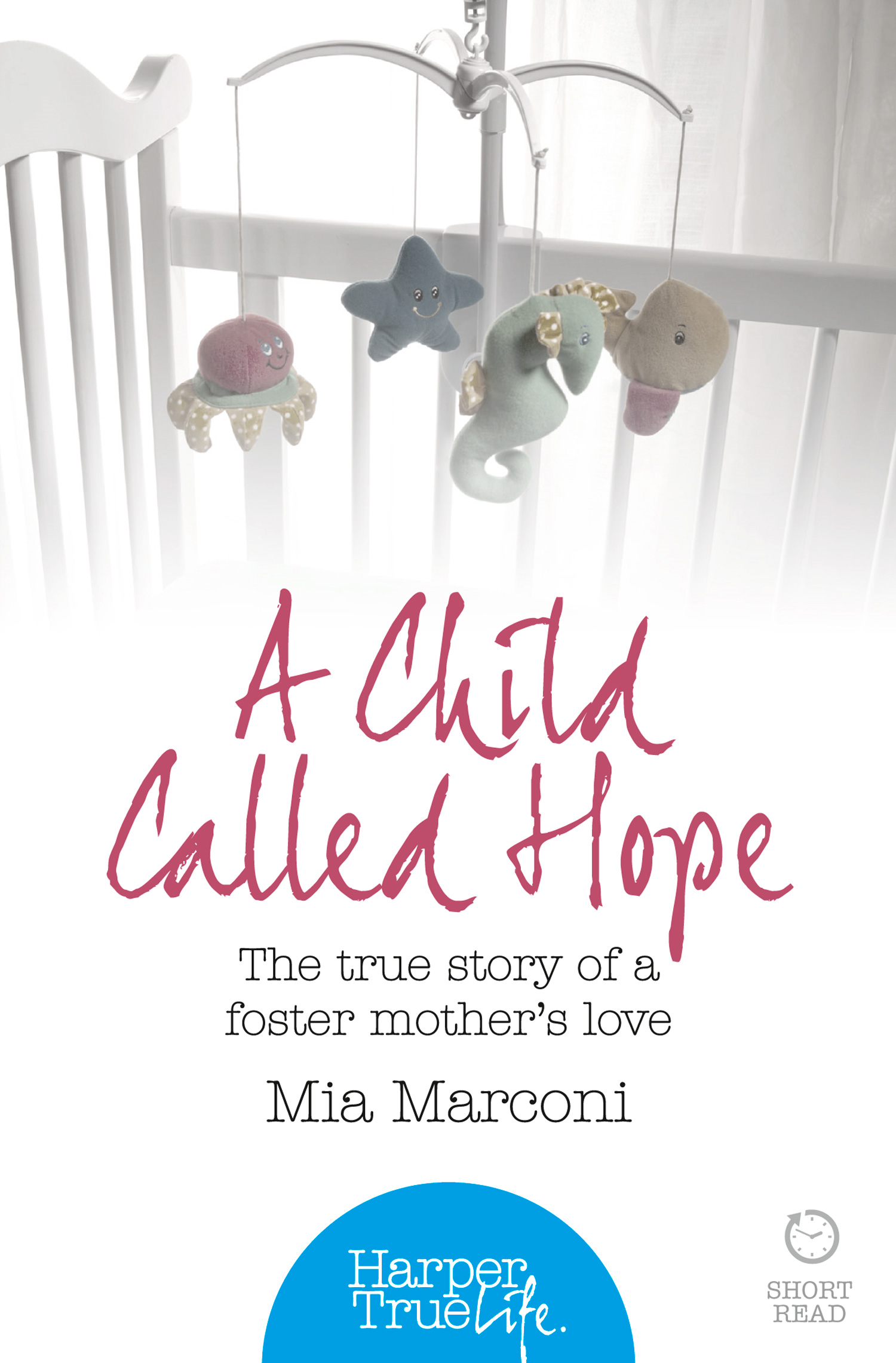 A Child Called Hope: The true story of a foster mother?s love (HarperTrue Life ? A Short Read)