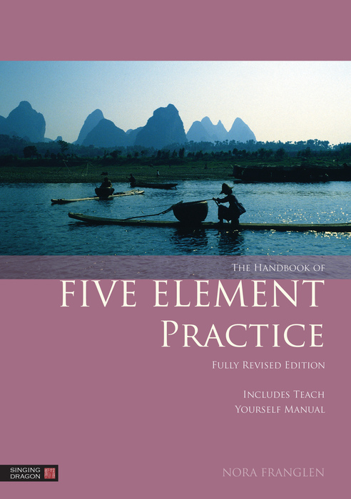 The Handbook of Five Element Practice