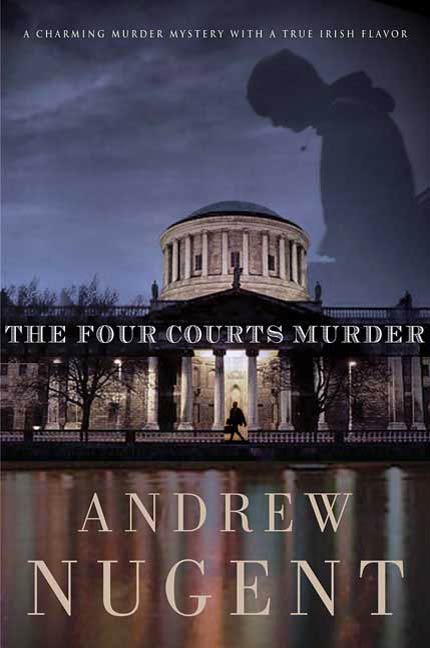 The Four Courts Murder By: Andrew Nugent