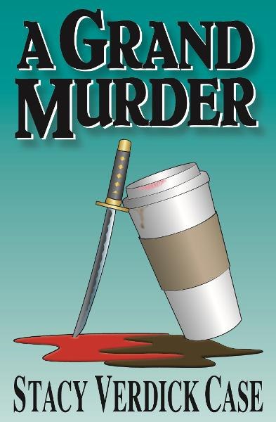 A Grand Murder By: Stacy Verdick Case