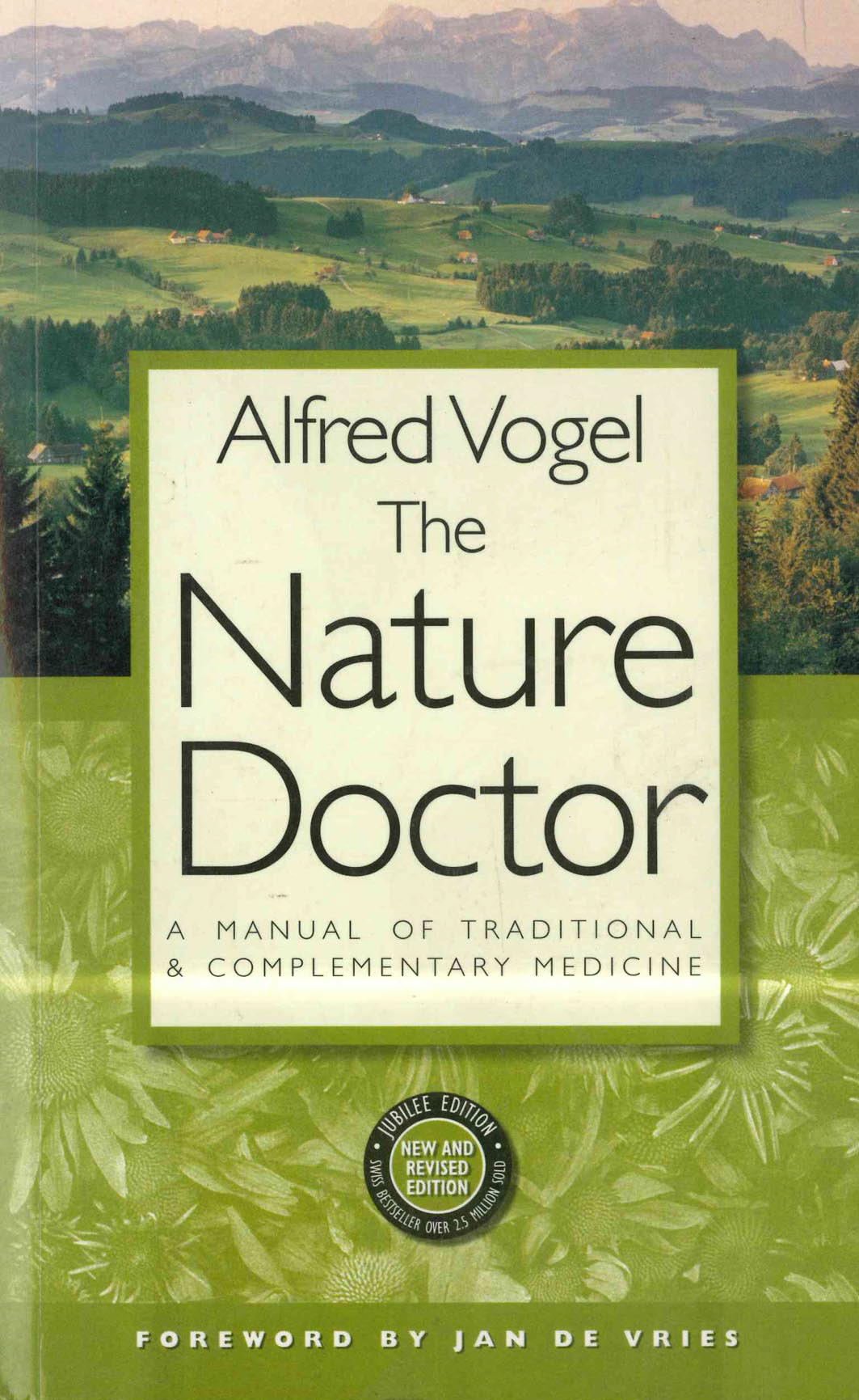 The Nature Doctor A Manual of Traditional and Complementary Medicine