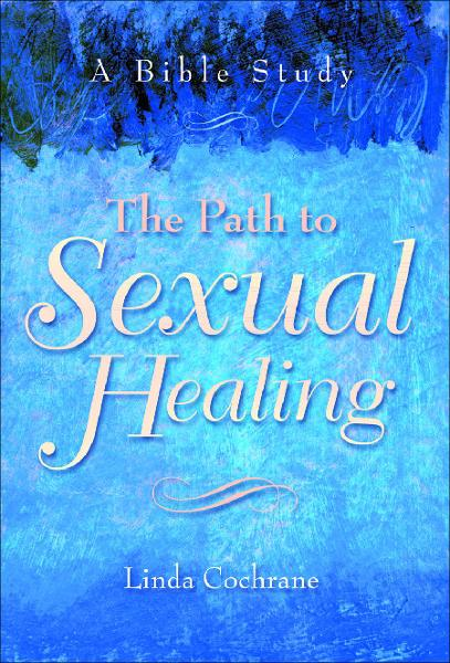 Path to Sexual Healing, The By: Linda J. Cochrane