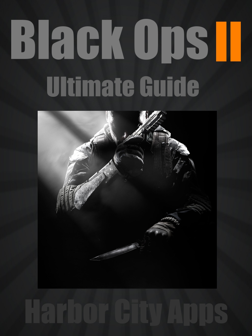 Call of Duty: Black Ops 2 Ultimate Guide (Plus Multiplayer Tips From the Pros) By: Harbor City Apps
