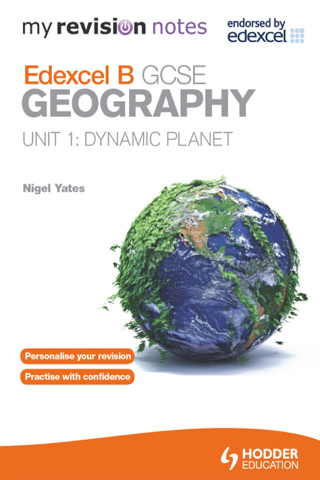 My Revision Notes: Edexcel B GCSE Geography Unit 1: Dynamic Planet