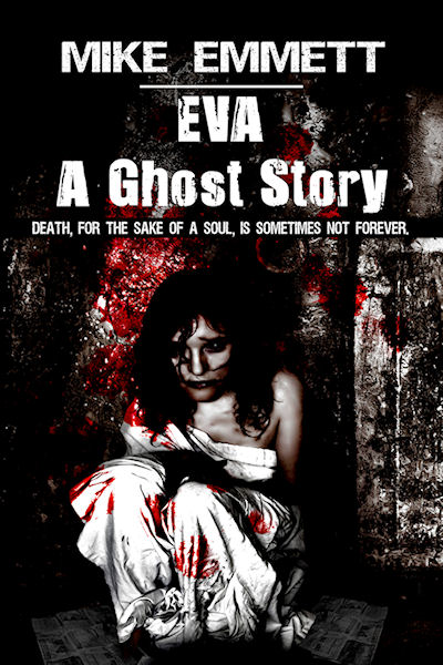 Eva -- A Ghost Story By: Mike Emmett