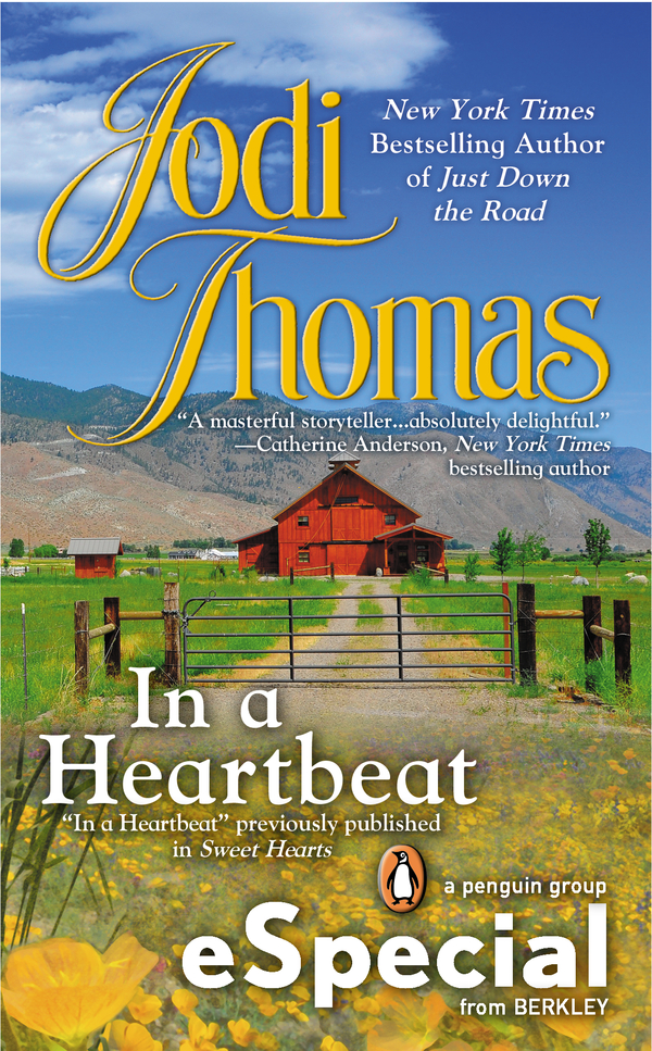 In a Heartbeat By: Jodi Thomas