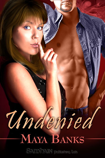 Undenied By: Maya Banks