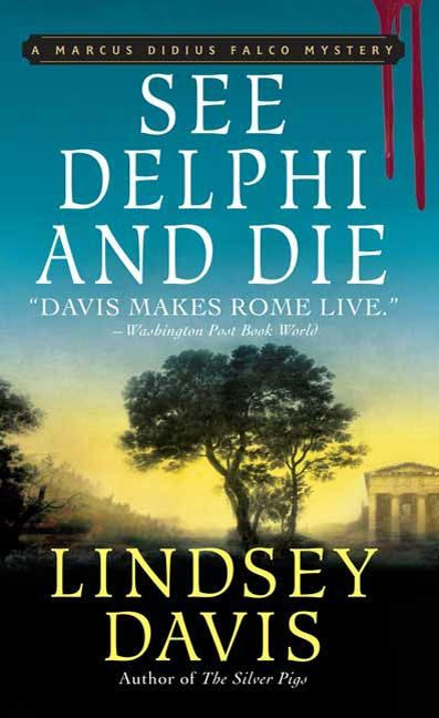See Delphi and Die By: Lindsey Davis
