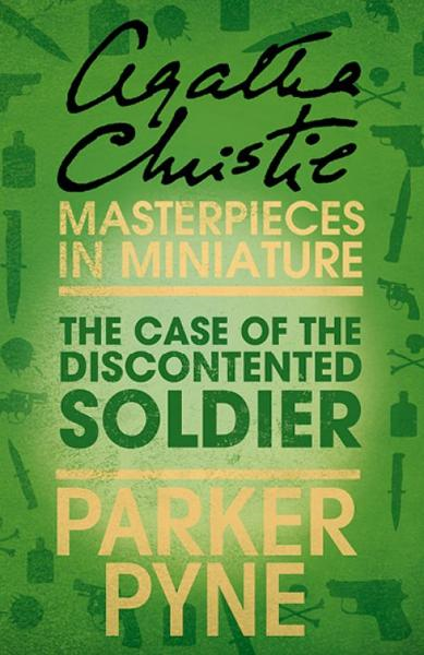 The Case of the Discontented Soldier: An Agatha Christie Short Story