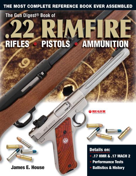 Gun Digest Book of .22 Rimfire: Rifles�Pistols�Ammunition