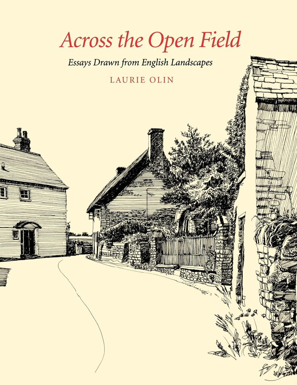 Across the Open Field Essays Drawn from English Landscapes