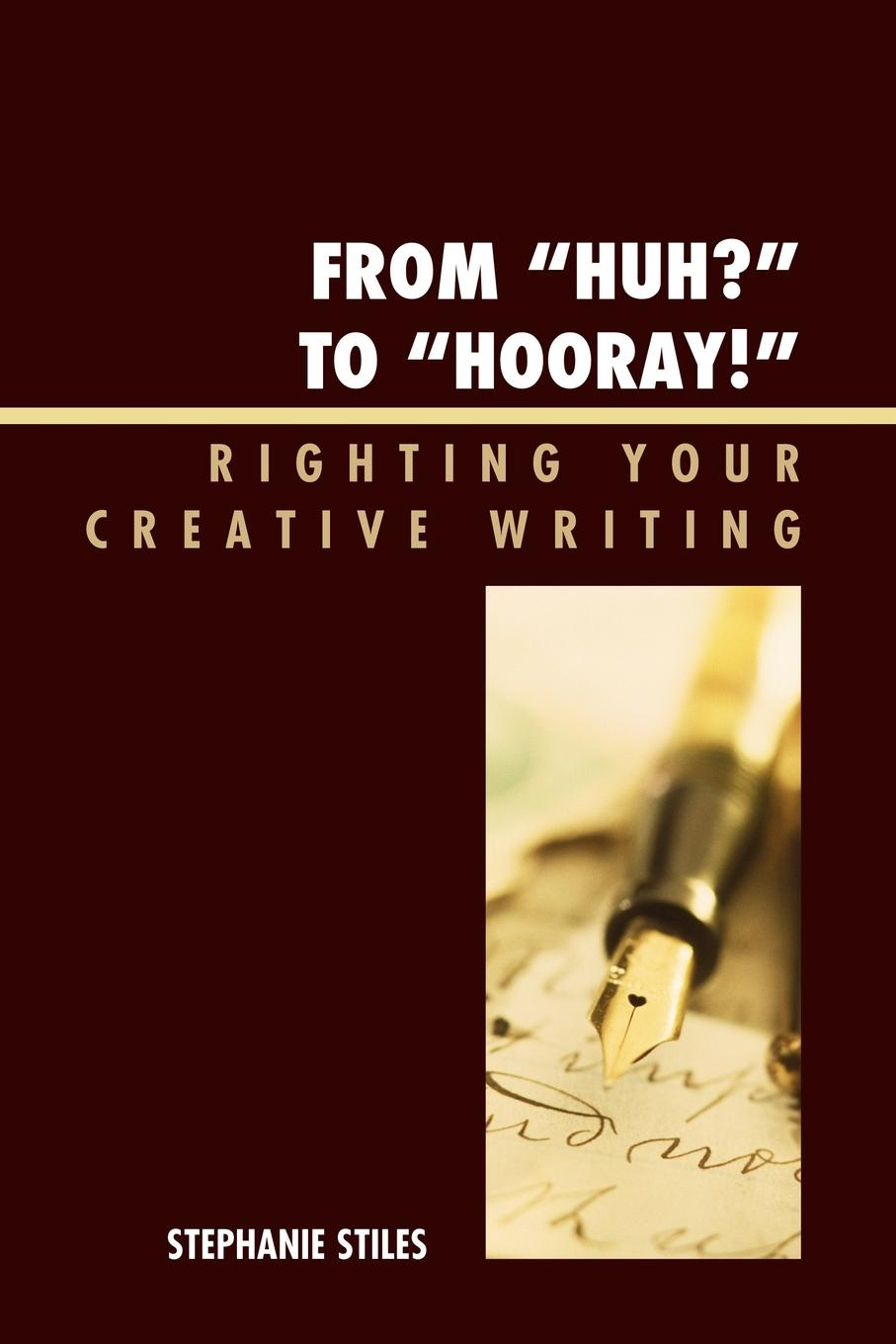 From 'Huh?' to 'Hurray!' Righting Your Creative Writing