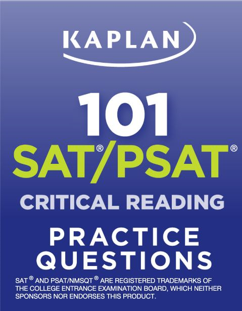 Kaplan 101 SAT/PSAT Critical Reading Practice Questions By: Kaplan