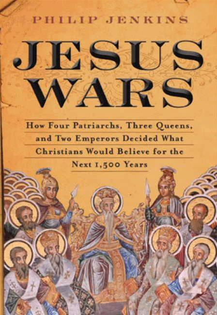 Jesus Wars By: John Philip Jenkins