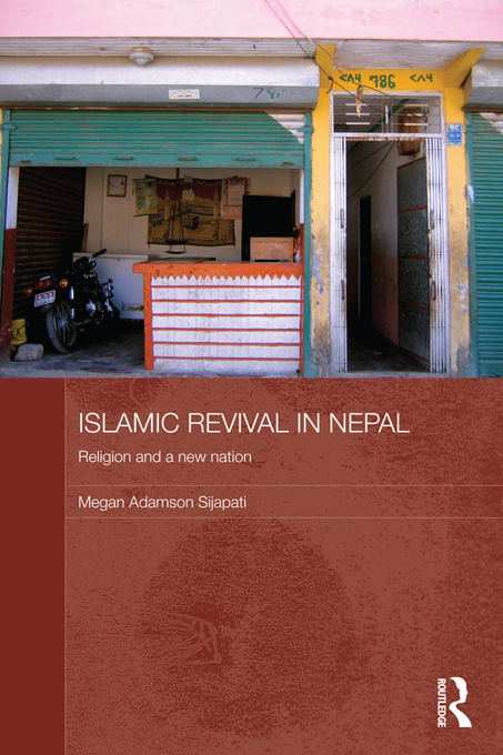 Islamic Revival in Nepal Religion and a New Nation