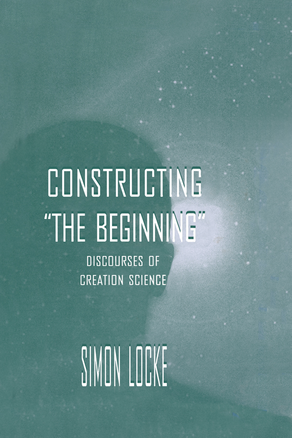 """Constructing """"the Beginning"""" Discourses of Creation Science"""