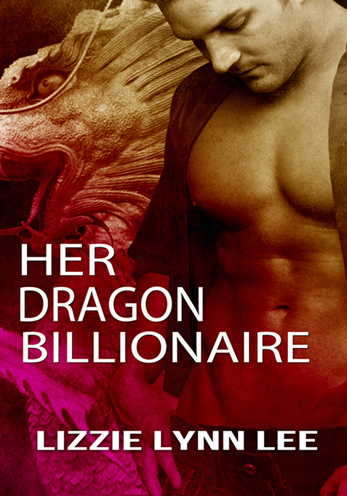 Her Dragon Billionaire By: Lizzie Lynn Lee