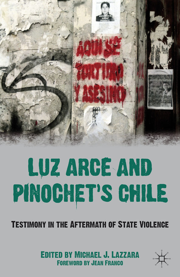Luz Arce and Pinochet's Chile Testimony in the Aftermath of State Violence