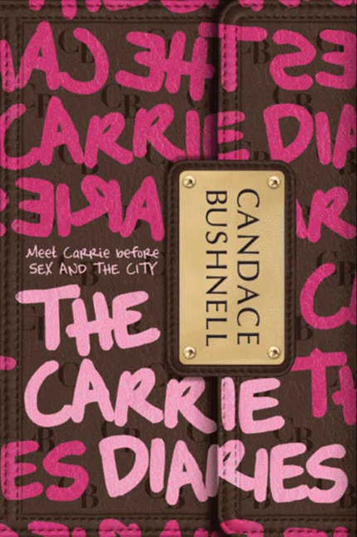 The Carrie Diaries By: Candace Bushnell