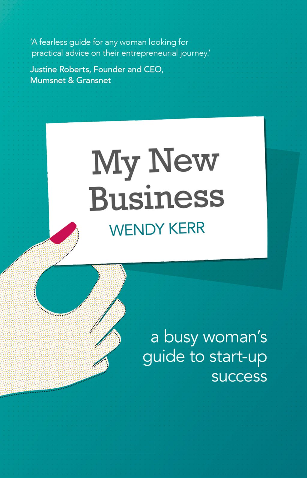 My New Business A Busy Woman's Guide to Start-Up Success
